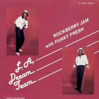 L.A. DREAM TEAM - Is In The House (B/w Rockberry Jam)