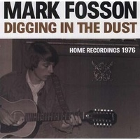 MARK FOSSON - Digging In The Dust: The Home Recordings (Vinyl)