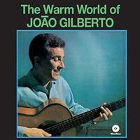 JOAO GILBERTO - Warm World Of, The (Vinyl)