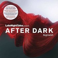 VARIOUS ARTISTS - Late Night Tales Presents After Dark: Nightshift