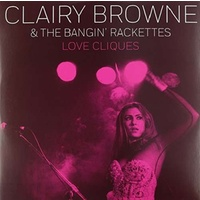 CLAIRY BROWNE & THE BANGIN RACKETTES - Love Cliques (Ltd 10in Ep + Download Card)