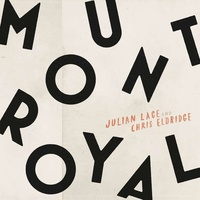 JULIAN LAGE & CHRIS ELDRIDGE - Mount Royal