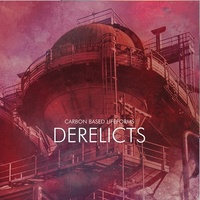 CARBON BASED LIFEFORMS - Derelicts (Vinyl)
