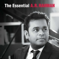 A.R. RAHMAN - The Essential A.R. Rahman