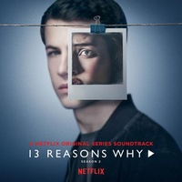 13 REASONS WHY S2 (NETFLIX ORIGINAL SERIES) / OST - 13 Reasons Why S2 (Netflix Original Series) / Ost