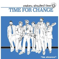 EASTERN STANDARD TIME - Time For Change