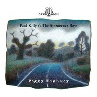 PAUL KELLY AND THE STORMWATER BOYS - Foggy Highway (Lp)