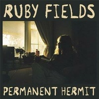RUBY FIELDS - Permanent Hermit / Your Dad's Opinion For Dinner (Vinyl)