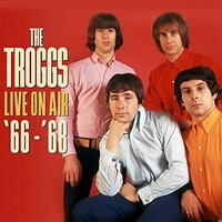 THE TROGGS - Live On Air - Volume Two '67 - '68