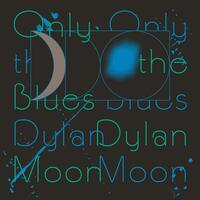 DYLAN MOON - Only The Blues [lp]