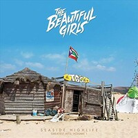 BEAUTIFUL GIRLS - Seaside Highlife: Greatest Hits Vol 1