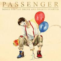 PASSENGER - Songs For The Drunk And Broken Hearted (2lp)